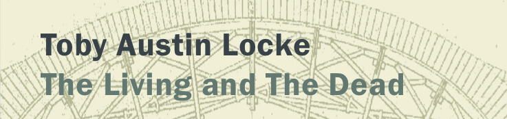 EXTRACT: The Living and the Dead — Toby Austin Locke