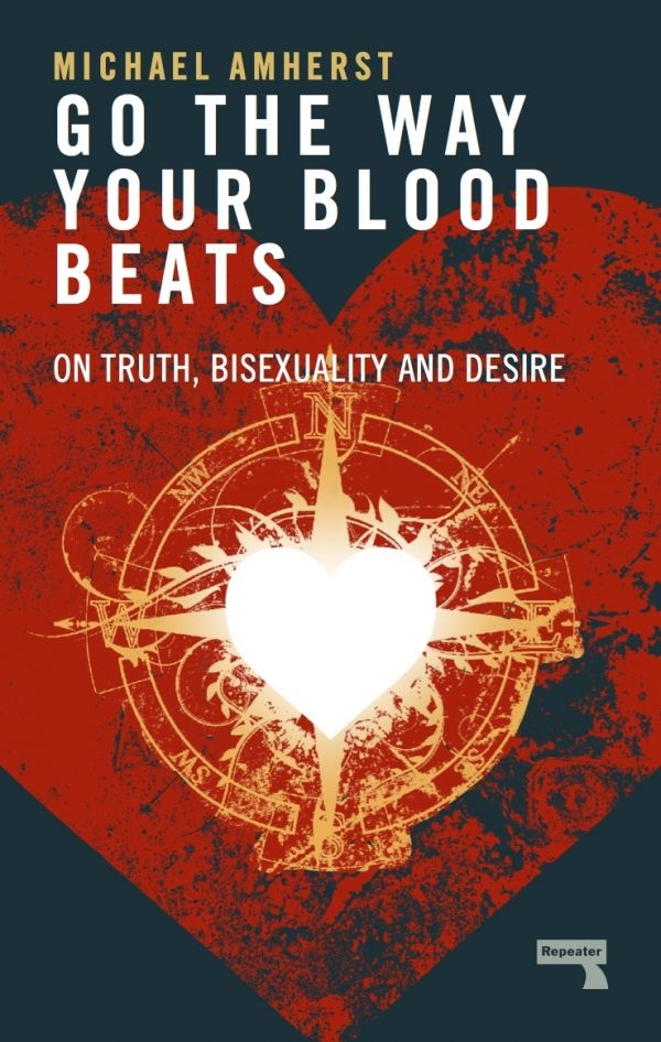 Cover of Go the Way Your Blood Beats, by Michael Amherst