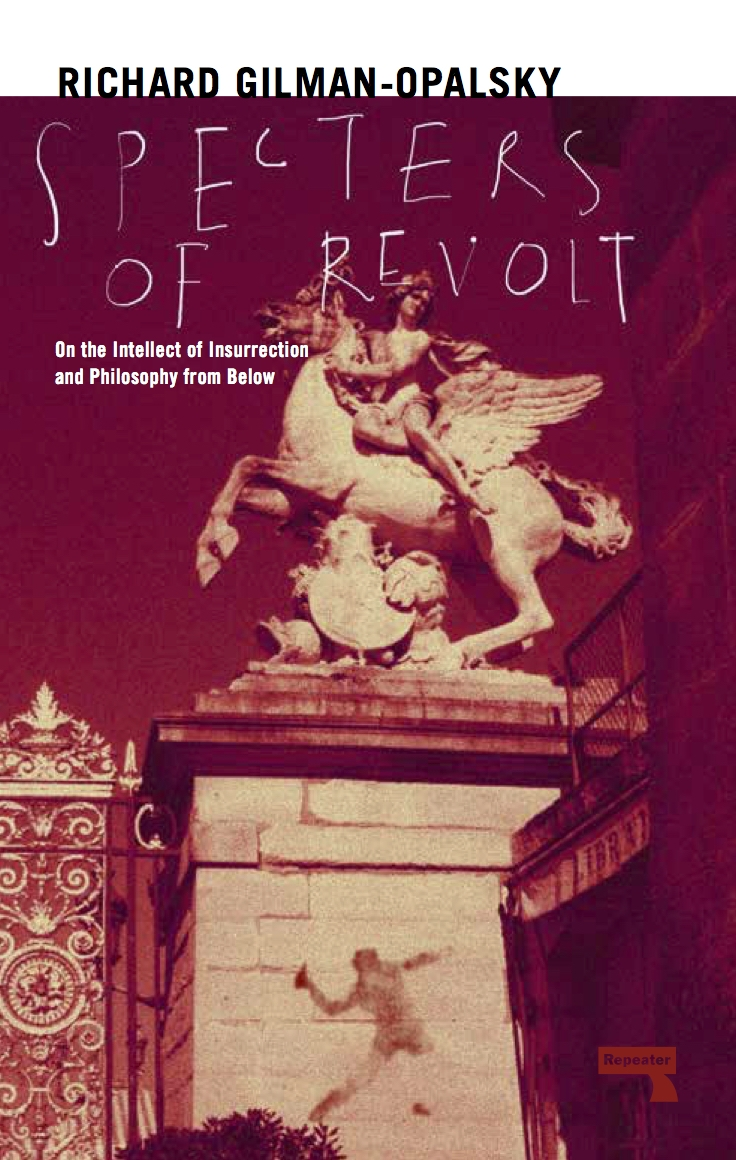 Repeater books specters of revolt on the intellect of repeater books specters of revolt on the intellect of insurrection and philosophy from below fandeluxe Document