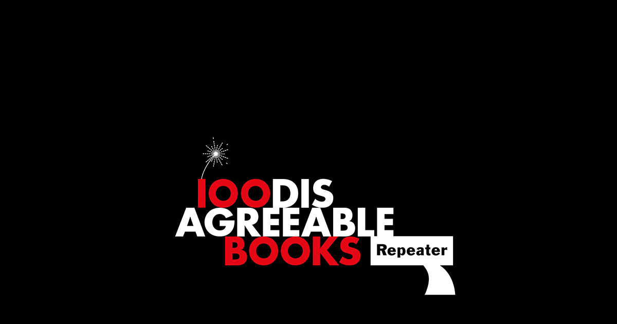 100 DISAGREEABLE BOOKS –#REPEATER100